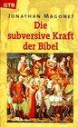Die subversive Kraft der Bibel