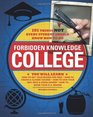 Forbidden Knowledge - College 101 Things NOT Every Student Should Know How to Do
