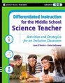 Differentiated Instruction for the Middle School Science Teacher Activities and Strategies for an Inclusive Classroom