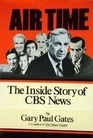 Air Time: The Inside Story of CBS News