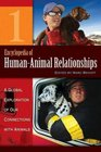 Encyclopedia of Human-Animal Relationships [Four Volumes]: A Global Exploration of Our Connections with Animals