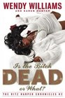 Is the Bitch Dead Or What The Ritz Harper Chronicles Book 2