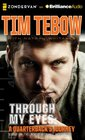 Through My Eyes A Quarterback's Journey Young Readers Edition
