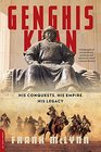 Genghis Khan His Conquests His Empire His Legacy