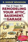 Tips  Traps for Remodeling Your Attic Basement and Garage