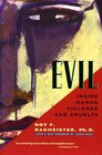 Evil Inside Human Violence and Cruelty