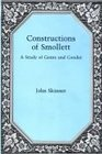 Constructions of Smollett A Study of Genre and Gender