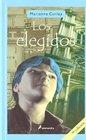 Los Elegidos/ the Eligible
