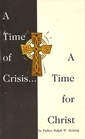 A Time of Crisis a Time for Christ