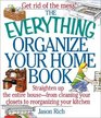 The Everything Organize Your Home Book Straighten Up the Entire House from Cleaning Your Closets to Rerorganizing Your Kitchen