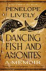 Dancing Fish and Ammonites A Memoir