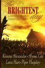 The Brightest Day A Juneteenth Historical Romance Anthology