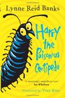 Harry the Poisonous Centipede A Story to Make You Squirm