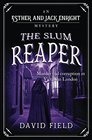 The Slum Reaper Murder and corruption in Victorian London