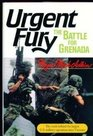 Urgent Fury The Battle for Grenada