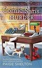 Comic Sans Murder Dangerous Type Bk 3