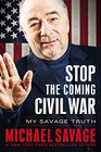 Stop the Coming War The Savage Truth  Library Edition