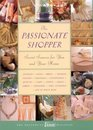 The Passionate Shopper: Secret Sources for You and Your Home