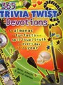 365 Trivia Twist Devotions An Almanac of Fun Facts and Spiritual Truth for Every Day of the Year