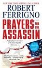 Prayers for the Assassin A Novel