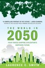 The World in 2050 Four Forces Shaping Civilization's Northern Future
