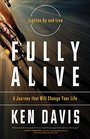 Fully Alive Lighten Up and Live - A Journey that Will Change Your LIfe