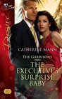 The Executive's Surprise Baby (Garrisons) (Silhouette Desire, No 1837)