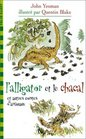 L'alligator et le chacal et autres contes d'animaux