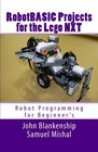 RobotBASIC Projects for the Lego NXT Robot Programming for Beginners