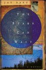 The Stars Can Wait: A Novel