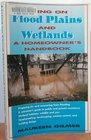 Living on Flood Plains and Wetlands A Homeowner's High-Water Handbook