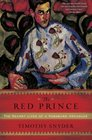 The Red Prince The Secret Lives of a Habsburg Archduke