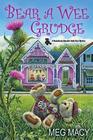Bear a Wee Grudge (A Teddy Bear Mystery)