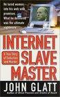 Internet Slavemaster (St. Martin's True Crime Library)