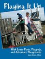 Playing It Up With Loose Parts Playpods and Adventure Playgrounds