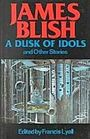 A Dusk of Idols and Other Stories