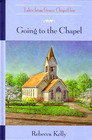 Going to the Chapel (Tales from Grace Chapel Inn)