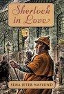 Sherlock in Love A Novel