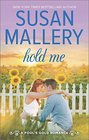 Hold Me (Fool's Gold, Bk 16)