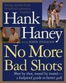 No More Bad Shots Shot by Shot Round by Round  A Foolproof Guide to Better Golf
