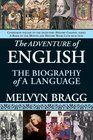 The Adventure of English The Biography of a Language