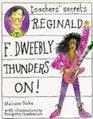 Reginald F Dweebly Thunders On