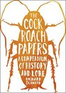 The Cockroach Papers A Compendium of History and Lore