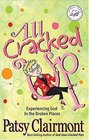 All Cracked Up: Experiencing God in the Broken Places (Women of Faith)