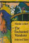 The Enchanted Wanderer Selected Tales
