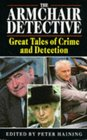 The Armchair Detective Great Tales of Crime and Detection