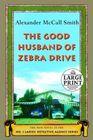 The Good Husband of Zebra Drive (No. 1 Ladies' Detective Agency, Bk 8) (Large Print)