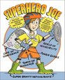 Superhero Joe