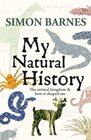 My Natural History The Animal Kingdom and How it Shaped Me