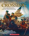 The Crossing How George Washington Saved the American Revolution